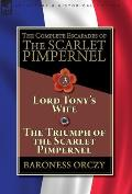 The Complete Escapades of The Scarlet Pimpernel-Volume 3: Lord Tony's Wife & The Triumph of the Scarlet Pimpernel