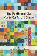 The Multilingual City: Vitality, Conflict and Change