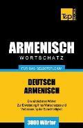 Armenischer Wortschatz F?r Das Selbststudium - 3000 W?rter