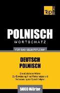 Polnischer Wortschatz f?r das Selbststudium - 5000 W?rter