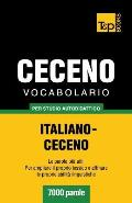 Vocabolario Italiano-Ceceno per studio autodidattico - 7000 parole