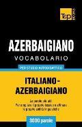 Vocabolario Italiano-Azerbaigiano Per Studio Autodidattico - 3000 Parole