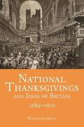 National Thanksgivings and Ideas of Britain, 1689-1816