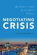Negotiating Crisis: Neoliberal Power in Austerity Ireland