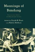Meanings of Bandung: Postcolonial Orders and Decolonial Visions