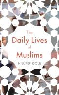 Daily Lives of Muslims Controversy & Islam in Contemporary Europe