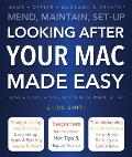 Looking After Your Mac Made Easy: Mend, Maintain, Set-Up
