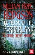 House on the Borderland & Other Creepy Stories