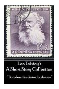 Leo Tolstoy - A Short Story Collection: Boredom: the desire for desires.