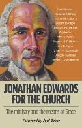 Jonathan Edwards for the Church: The Ministry and Means of Grace