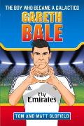 Gareth Bale: The Boy Who Became a Galactico