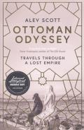 Ottoman Odyssey Travels Through a Lost Empire