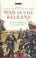 War in the Balkans: Conflict and Diplomacy Before World War I