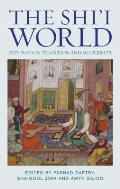 The Shi'i World: Pathways in Tradition and Modernity