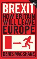 Brexit: How Britain Left Europe