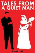 Tales from a Quiet Man