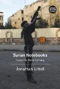 Syrian Notebooks: Inside the Homs Uprising