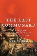 Last Communard A Life in Revolution
