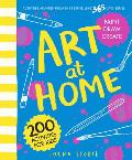 Art at Home: 200 Activities for Kids