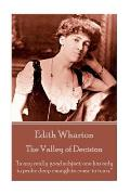 Edith Wharton - The Valley of Decision: In any really good subject, one has only to probe deep enough to come to tears.