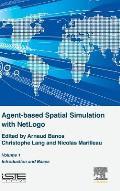 Agent-Based Spatial Simulation with Netlogo Volume 1