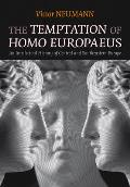 The Temptation of Homo Europaeus: An Intellectual History of Central and Southeastern Europe