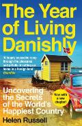 Year of Living Danishly Uncovering the Secrets of the Worlds Happiest Country
