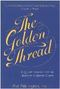 The Golden Thread: A Quiet Revolution in Holistic Cancer Care