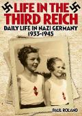 Life in the Third Reich Daily Life in Nazi Germany 1933 1945
