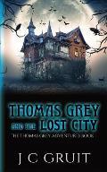 Thomas Grey & the Lost City