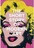 Short Story of Modern Art A Pocket Guide to Key Movements Works Themes & Techniques