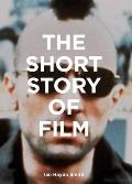 Short Story of Film A Pocket Guide to Key Genres Films Techniques & Movements