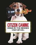 Citizen Canine Dogs in the Movies