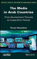 The Media in Arab Countries: From Development Theories to Cooperation Policies