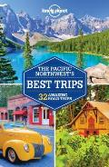 Lonely Planet Pacific Northwest's Best Trips (3rd Edition)