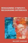 Reimagining Sympathy, Recognizing Difference: Insights from Adam Smith