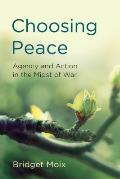 Choosing Peace: Agency and Action in the Midst of War