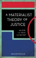 A Materialist Theory of Justice: The One, the Many, the Not-Yet
