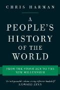 Peoples History of the World From the Stone Age to the New Millennium