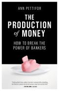 Production of Money How to Break the Power of Bankers