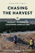 Chasing the Harvest Migrant Workers in California Agriculture