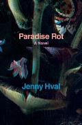 Paradise Rot A Novel