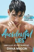 Accidental Lies: An unputdownable, steamy, sexy contemporary romance novel