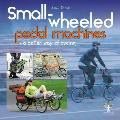 Small Wheeled Pedal Machines A Better Way of Cycling