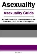 Asexuality Asexuality Guide Asexuality Book about Understanding the Sexual Orientation Tips Myths & Misconceptions