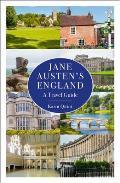 Jane Austens England A Travel Guide