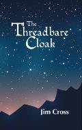 The Threadbare Cloak