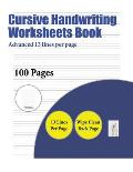 Cursive Handwriting Worksheets Book (Advanced 13 Lines Per Page): A Handwriting and Cursive Writing Book with 100 Pages of Extra Large 8.5 by 11.0 Inc
