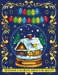Awesome Coloring Books for Adults (Merry Christmas): An Adult Coloring (Colouring) Book with 30 Unique Christmas Coloring Pages: A Great Gift for Chri