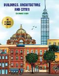 Colouring Books (Buildings, Architecture and Cities): Advanced Coloring (Colouring) Books for Adults with 48 Coloring Pages: Buildings, Architecture &